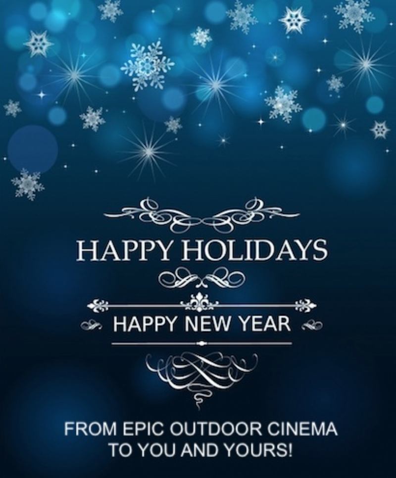 Read more about the article Happy Holidays from EPIC Outdoor Cinema!
